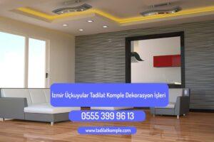 İzmir Üçkuyular Tadilat Komple Dekorasyon İşleri